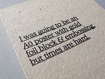 I was going to be an A0 poster with gold foil block & embossing, but times are hard.