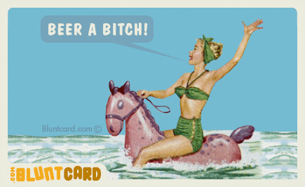 bluntcard beer a bitch