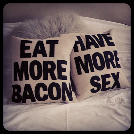 eat more bacon have more sex