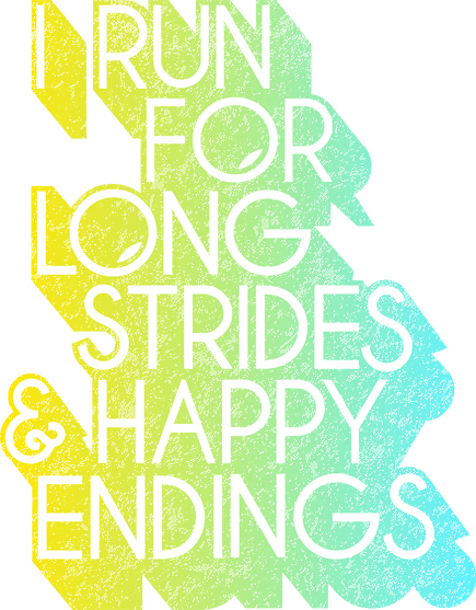 i run for long strides and happy endings