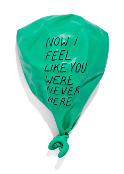 now i feel like you were never here balloon quote