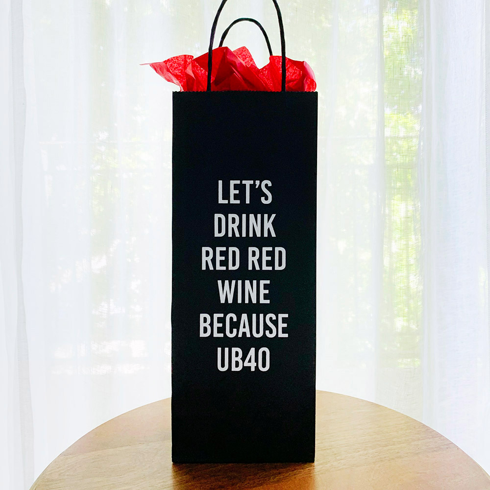 let's drink red red wine because ub40