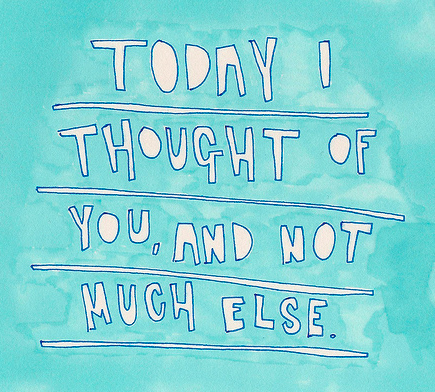 today i thought of you and not much else