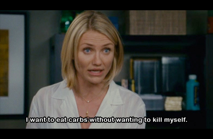 the holiday - i just want to eat carbs without wanting to kill myself - cameron diaz