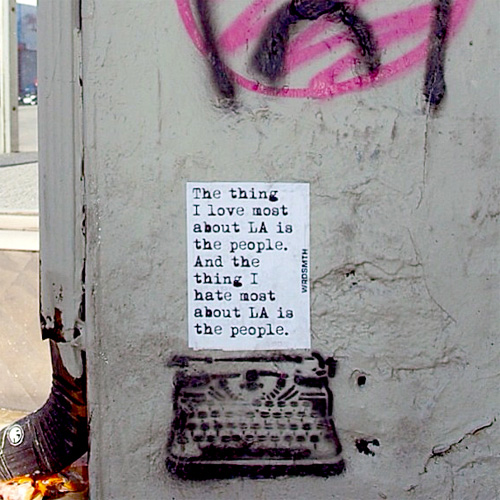 the thing i love most about la is the people. and the thing i hate most about la is the people. - wrdsmth
