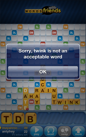 twink - not an acceptable word - words with friends