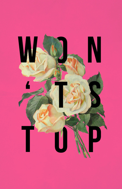Won't Stop Flower Poster Art Print by Bag Fry