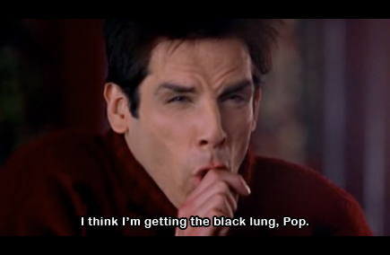 i think i'm getting the black lung, pop - zoolander
